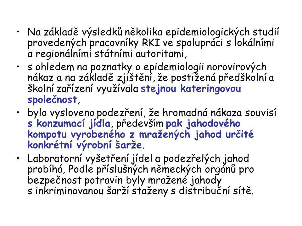 Na základě výsledků několika epidemiologických studií provedených pracovníky RKI ve spolupráci s lokálními a regionálními státními autoritami, s ohled