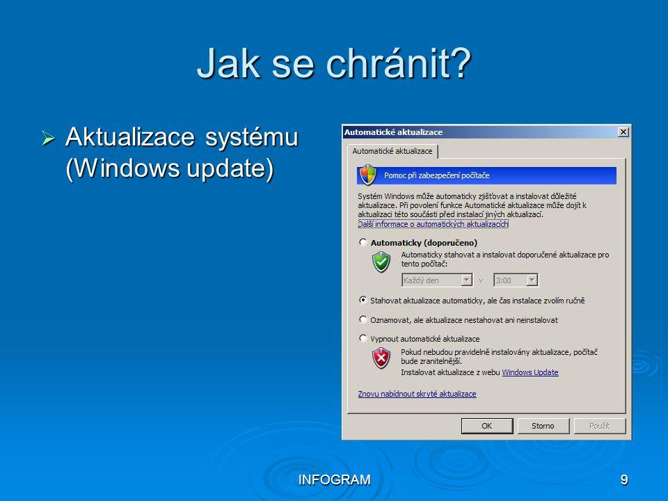 INFOGRAM9 Jak se chránit?  Aktualizace systému (Windows update)