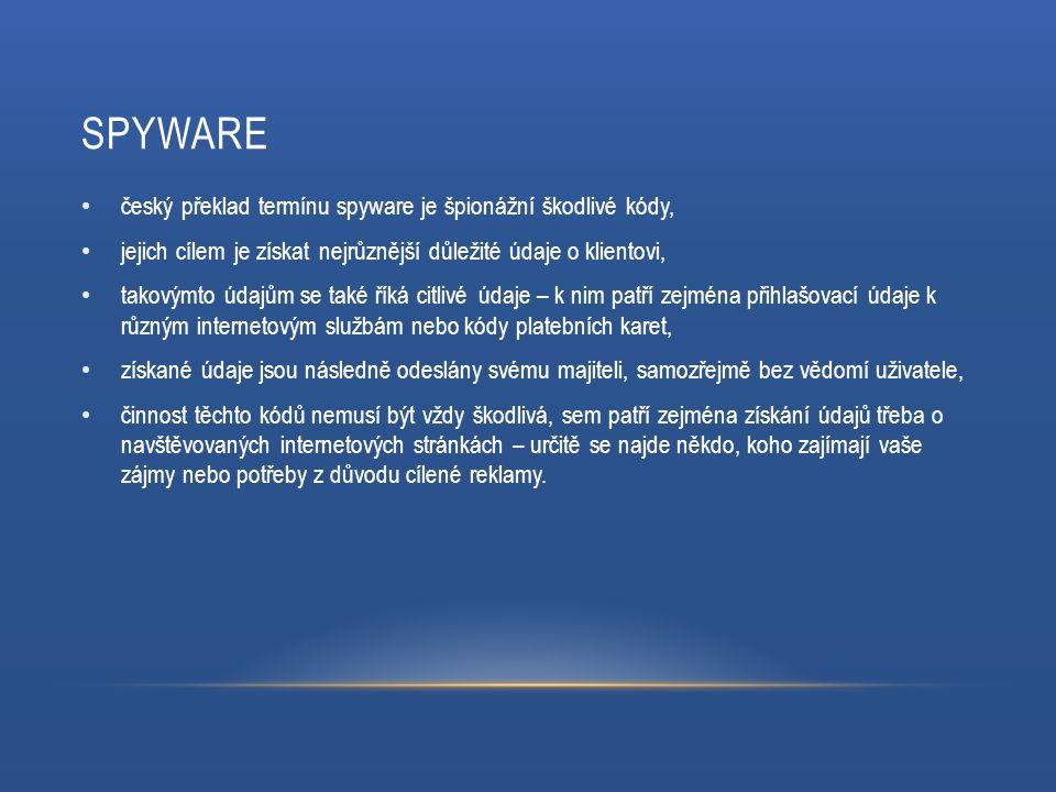 ADWARE v současnosti se tento typ škodlivých kódů už zdaleka nevyskytuje, jeho cílem bylo zajistit vyskakování oken v internetových prohlížečích, v nich se objevovala zejména reklama nebo nevhodný obsah, jehož úkolem bylo citelně zpomalit chod počítače díky velkému množství otevřených oken, současné internetové prohlížeče mají standardně vyskakování oken zablokováno.