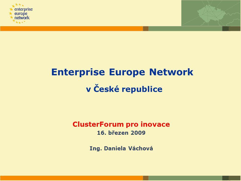 Enterprise Europe Network v České republice ClusterForum pro inovace 16.