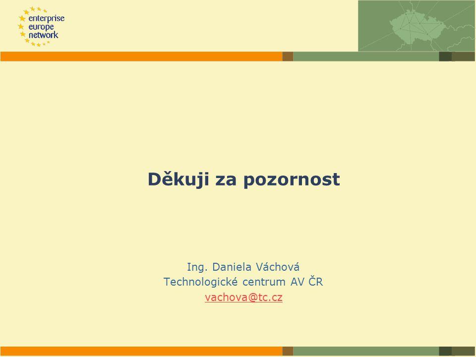 Děkuji za pozornost Ing. Daniela Váchová Technologické centrum AV ČR vachova@tc.cz