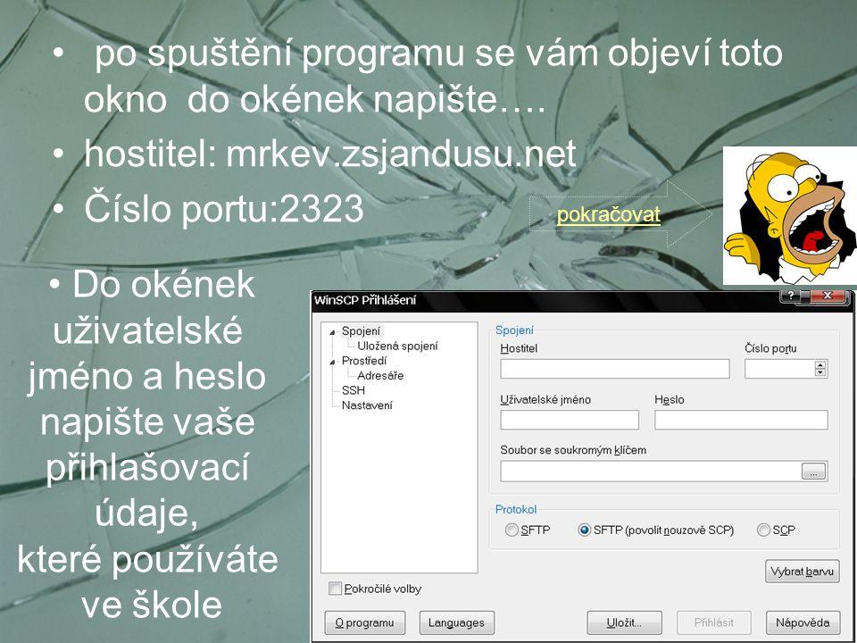 po spuštění programu se vám objeví toto okno do okének napište…. hostitel: mrkev.zsjandusu.net Číslo portu:2323 Do okének uživatelské jméno a heslo na
