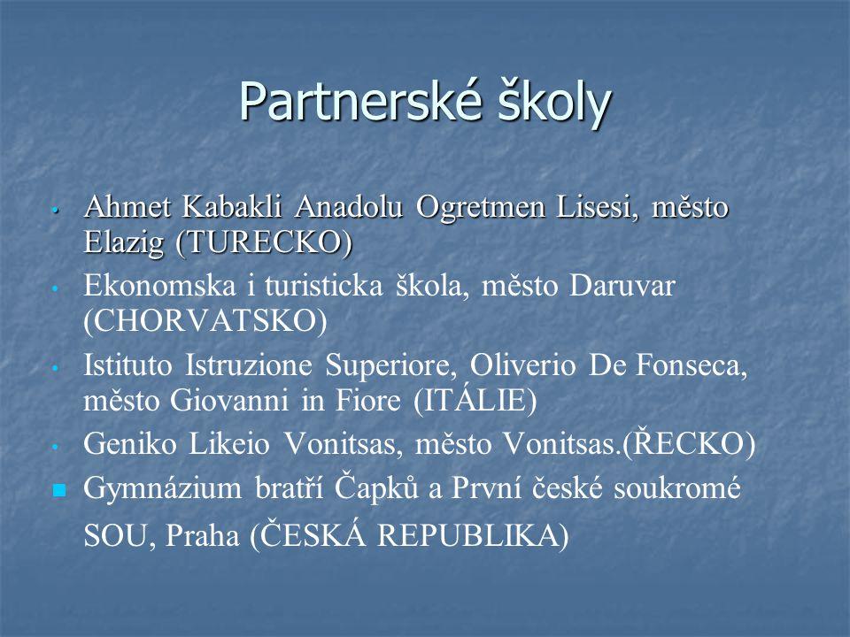 Partnerské školy Ahmet Kabakli Anadolu Ogretmen Lisesi, město Elazig (TURECKO) Ekonomska i turisticka škola, město Daruvar (CHORVATSKO) Istituto Istru