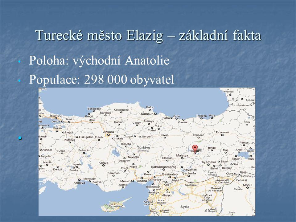 Turecké město Elazig – základní fakta Poloha: východní Anatolie Populace: 298 000 obyvatel