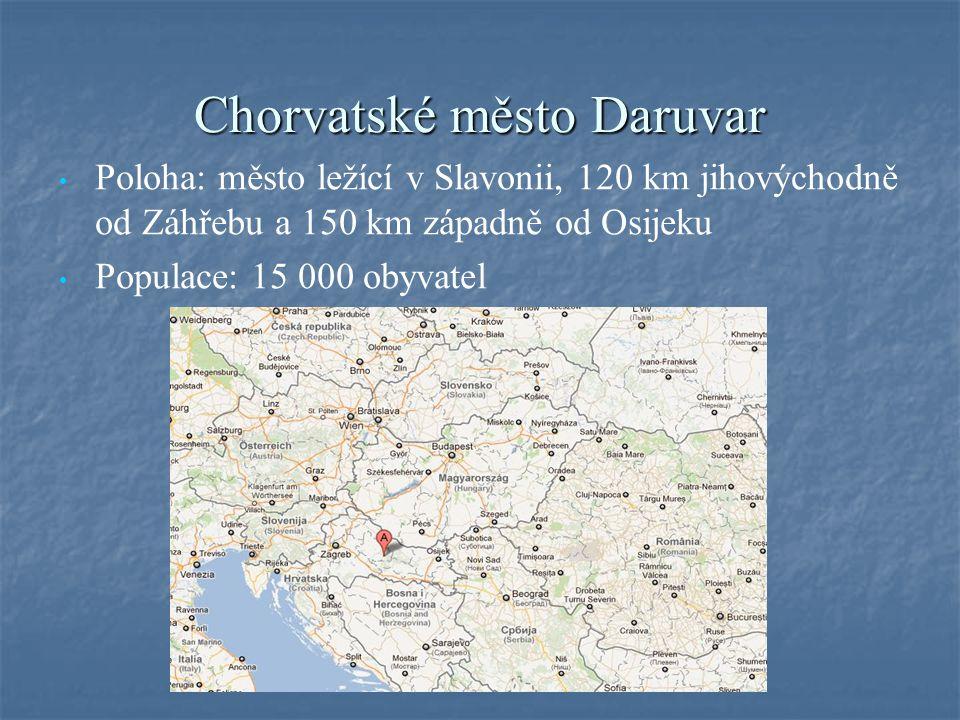 Chorvatské město Daruvar Poloha: město ležící v Slavonii, 120 km jihovýchodně od Záhřebu a 150 km západně od Osijeku Populace: 15 000 obyvatel
