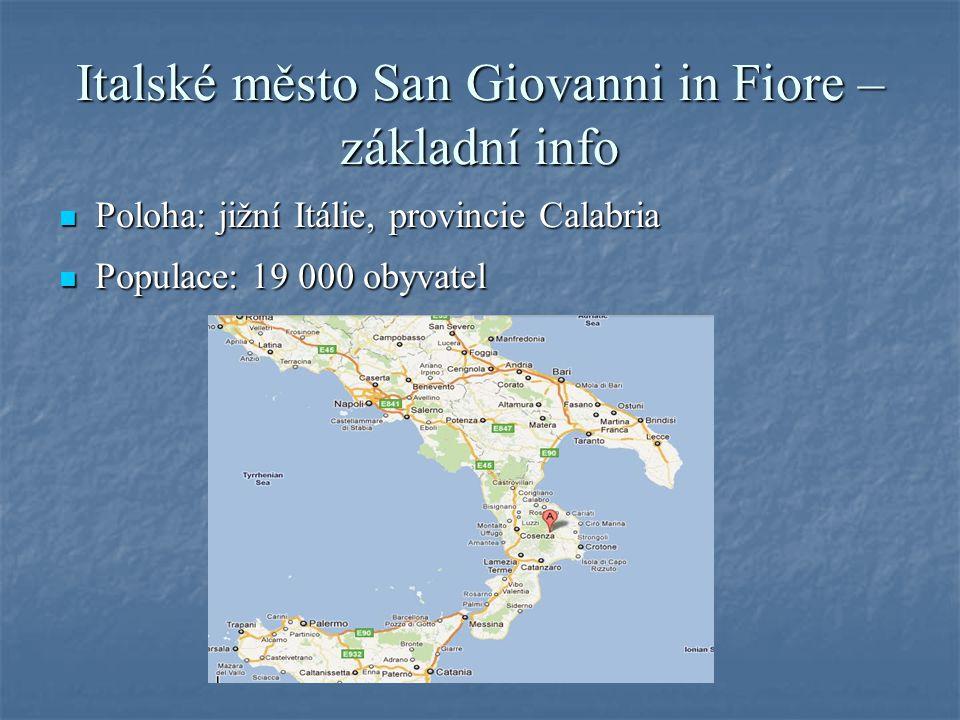 Italské město San Giovanni in Fiore – základní info Poloha: jižní Itálie, provincie Calabria Poloha: jižní Itálie, provincie Calabria Populace: 19 000 obyvatel Populace: 19 000 obyvatel