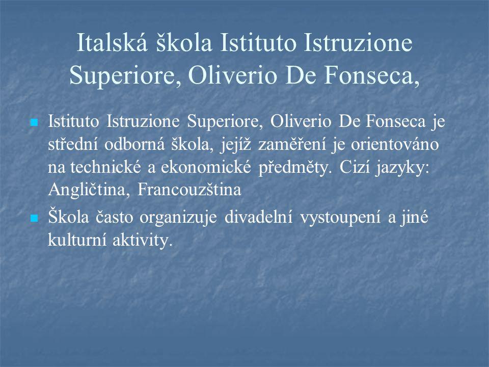 Italská škola Istituto Istruzione Superiore, Oliverio De Fonseca, Istituto Istruzione Superiore, Oliverio De Fonseca je střední odborná škola, jejíž zaměření je orientováno na technické a ekonomické předměty.