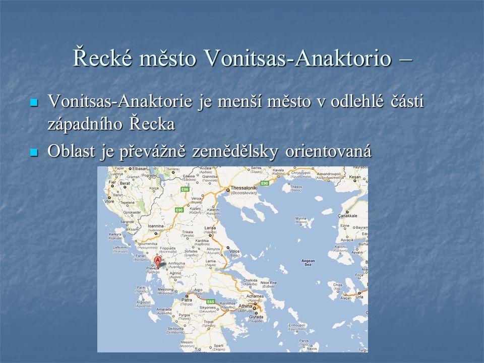 Řecké město Vonitsas-Anaktorio – Vonitsas-Anaktorie je menší město v odlehlé části západního Řecka Vonitsas-Anaktorie je menší město v odlehlé části západního Řecka Oblast je převážně zemědělsky orientovaná Oblast je převážně zemědělsky orientovaná