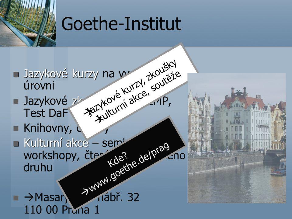 Goethe-Institut Jazykové kurzy Jazykové kurzy na vysoké úrovni zkoušky Jazykové zkoušky: ZOP, ZMP, Test DaF a.j.