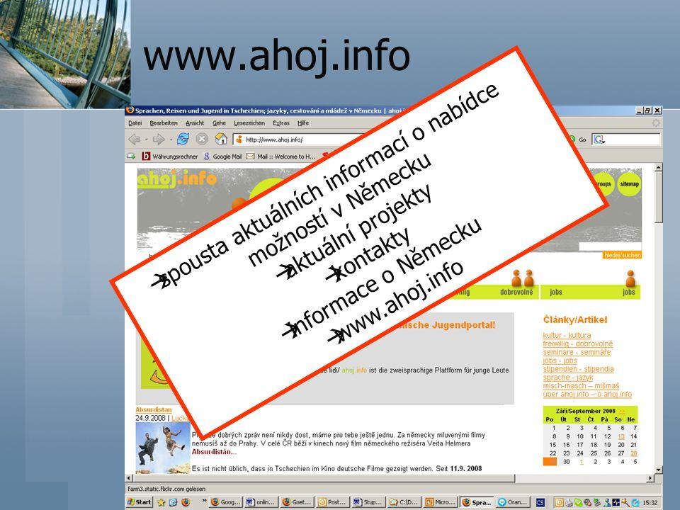 www.ahoj.info  spousta aktuálních informací o nabídce možností v Německu  aktuální projekty  kontakty  informace o Německu  www.ahoj.info