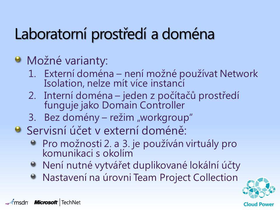 """Možné varianty: 1.Externí doména – není možné používat Network Isolation, nelze mít více instancí 2.Interní doména – jeden z počítačů prostředí funguje jako Domain Controller 3.Bez domény – režim """"workgroup Servisní účet v externí doméně: Pro možnosti 2."""