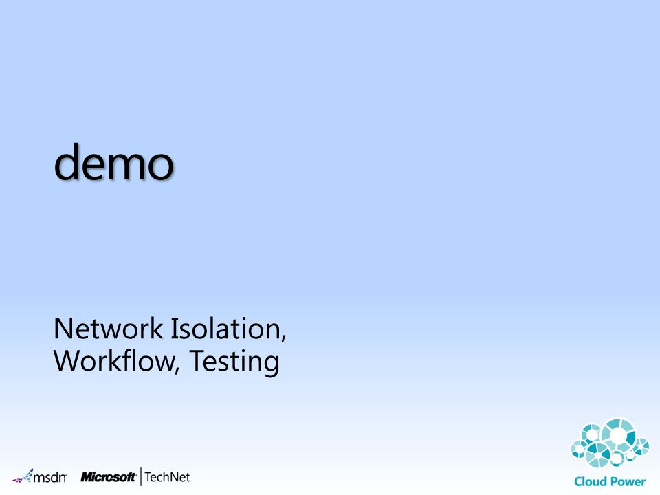 demo Network Isolation, Workflow, Testing