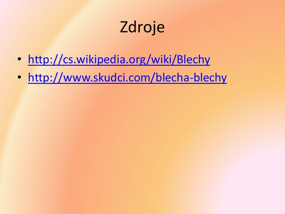 Zdroje http://cs.wikipedia.org/wiki/Blechy http://www.skudci.com/blecha-blechy