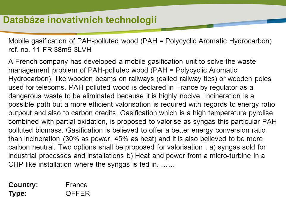 Databáze inovativních technologií Mobile gasification of PAH-polluted wood (PAH = Polycyclic Aromatic Hydrocarbon) ref. no. 11 FR 38m9 3LVH A French c