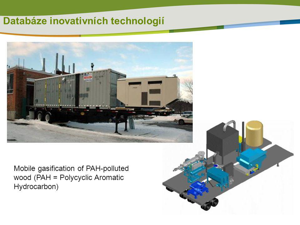 Databáze inovativních technologií Mobile gasification of PAH-polluted wood (PAH = Polycyclic Aromatic Hydrocarbon)