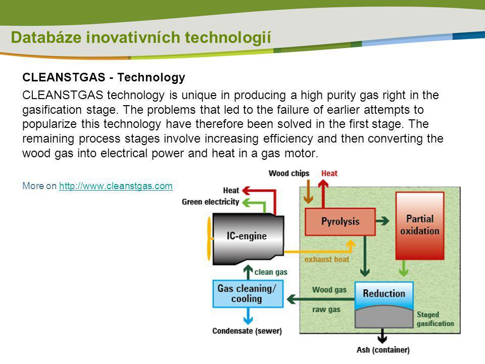 Databáze inovativních technologií CLEANSTGAS - Technology CLEANSTGAS technology is unique in producing a high purity gas right in the gasification sta