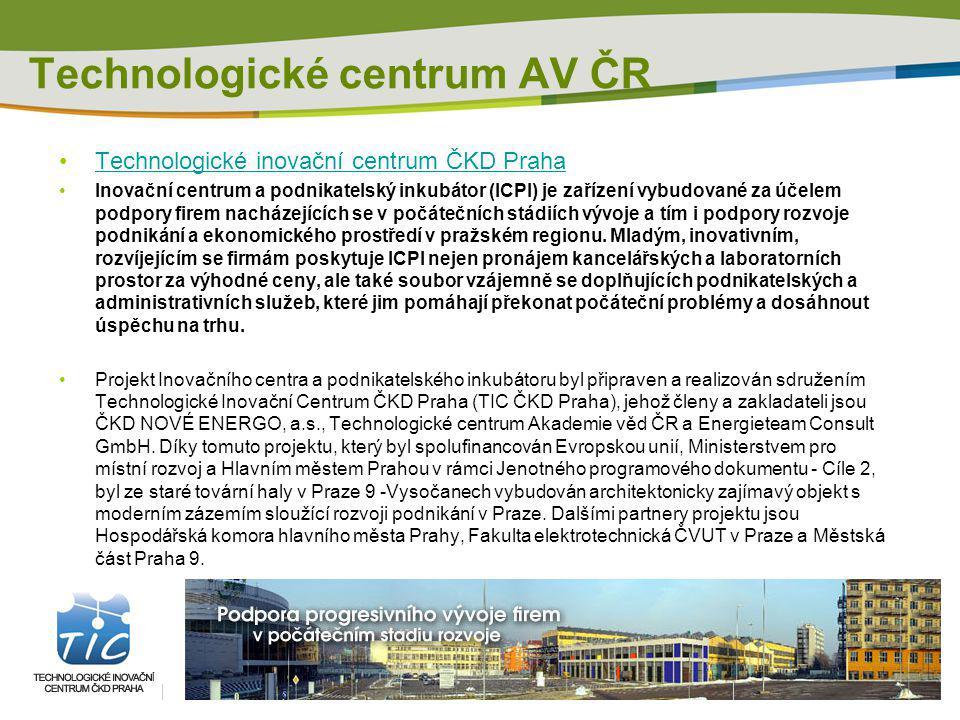 Technologické inovační centrum ČKD Praha Inovační centrum a podnikatelský inkubátor (ICPI) je zařízení vybudované za účelem podpory firem nacházejícíc
