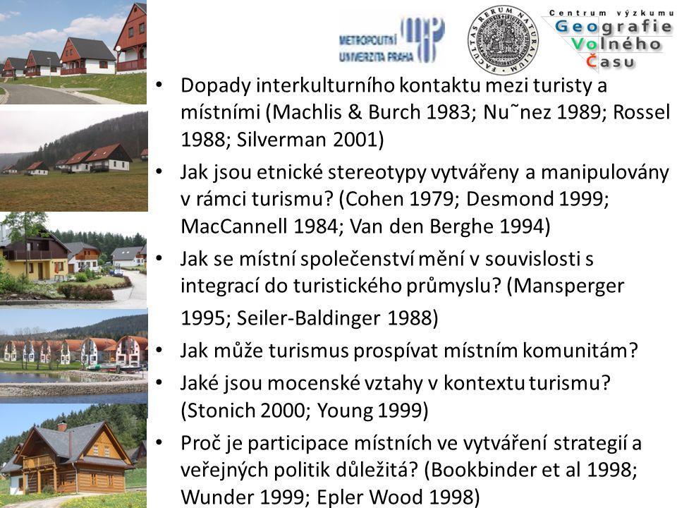 Dopady interkulturního kontaktu mezi turisty a místními (Machlis & Burch 1983; Nu˜nez 1989; Rossel 1988; Silverman 2001) Jak jsou etnické stereotypy v