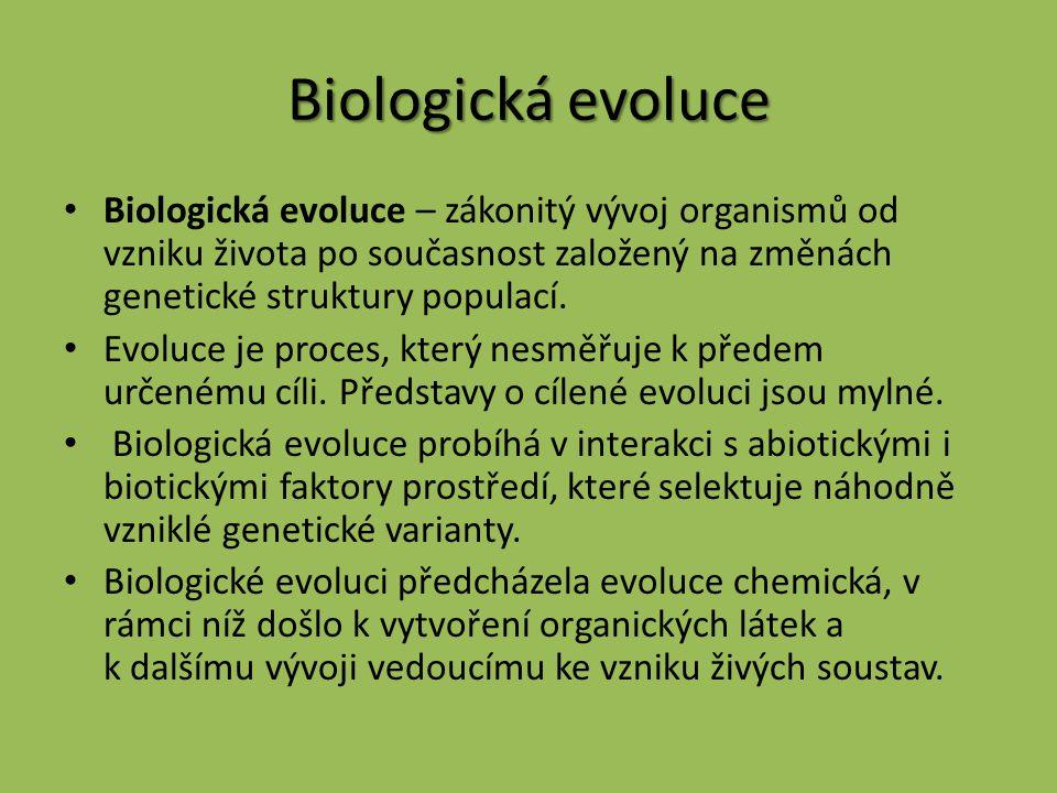 Biologická evoluce Biologická evoluce – zákonitý vývoj organismů od vzniku života po současnost založený na změnách genetické struktury populací. Evol