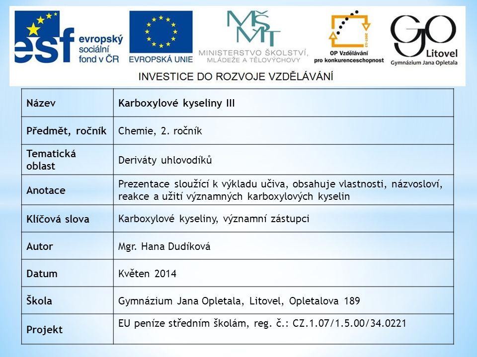 NázevKarboxylové kyseliny III Předmět, ročníkChemie, 2.