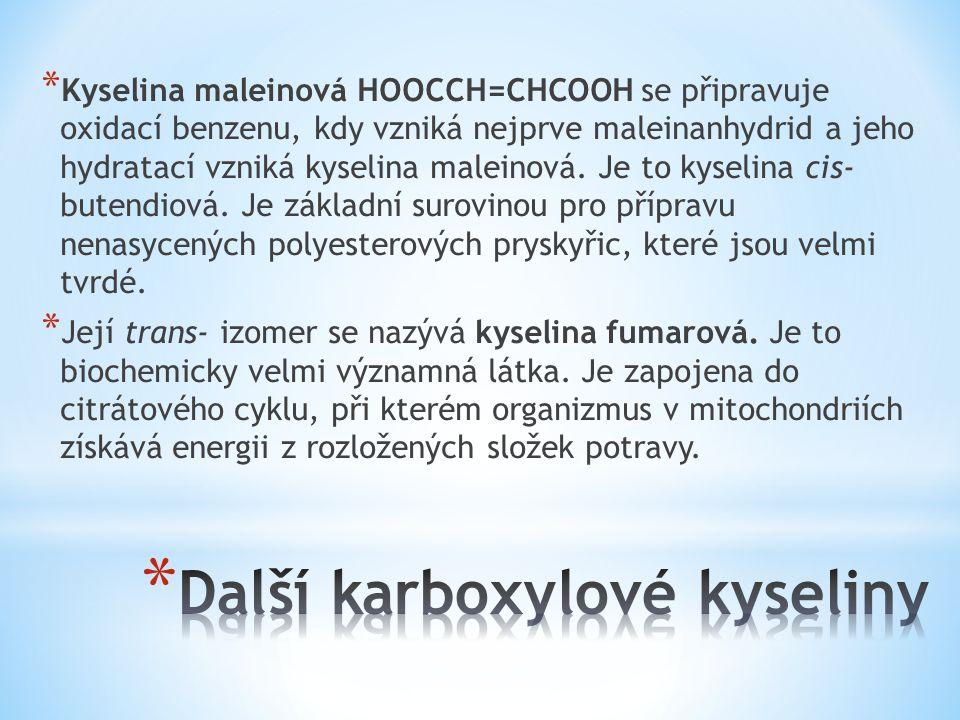 * Kyselina maleinová HOOCCH=CHCOOH se připravuje oxidací benzenu, kdy vzniká nejprve maleinanhydrid a jeho hydratací vzniká kyselina maleinová. Je to