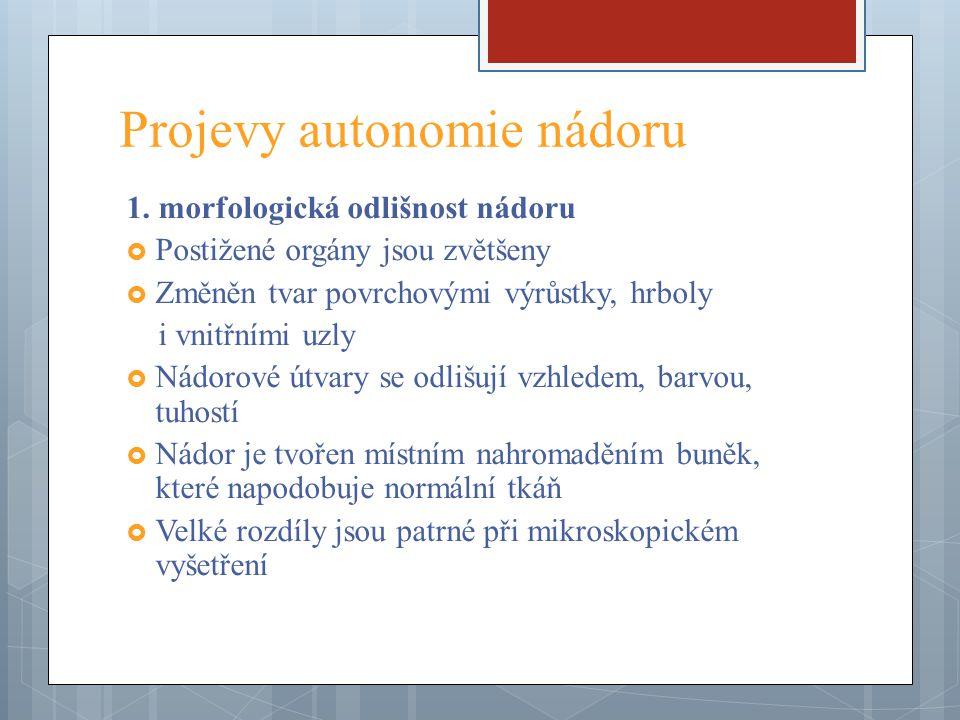 Projevy autonomie nádoru 2.