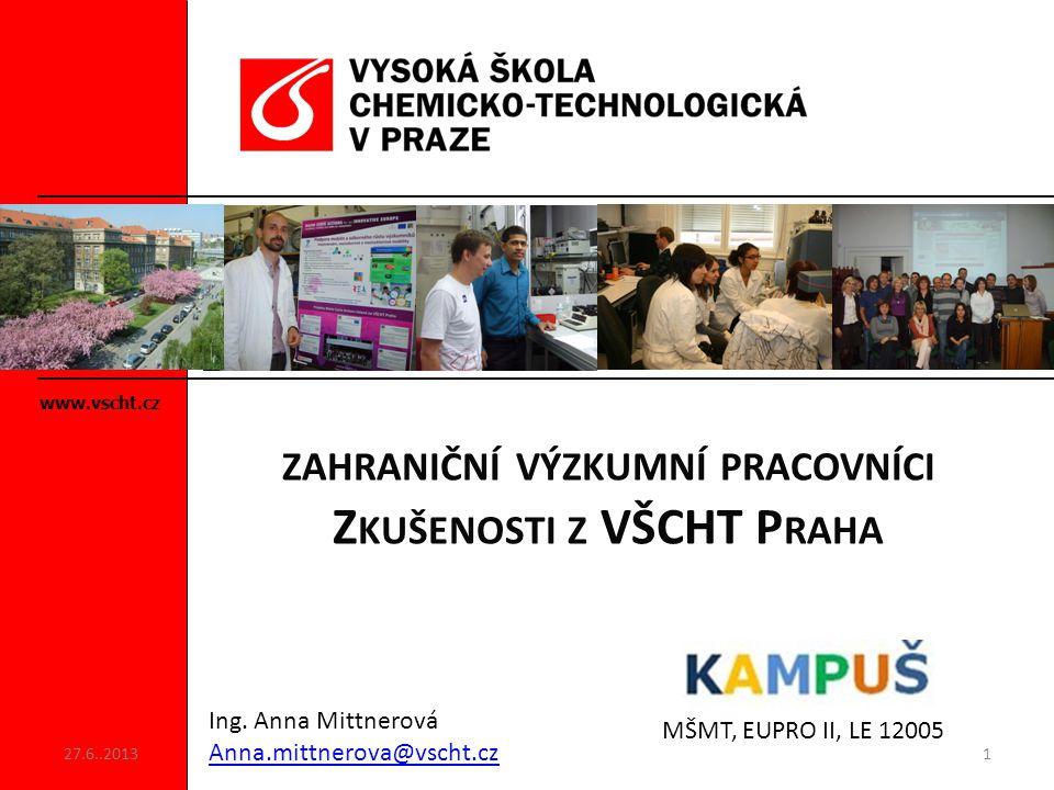 www.vscht.cz ZAHRANIČNÍ VÝZKUMNÍ PRACOVNÍCI Z KUŠENOSTI Z VŠCHT P RAHA Ing.