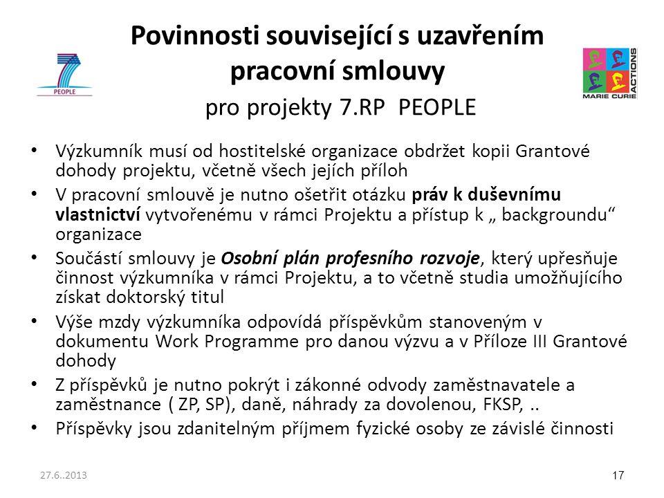 Povinnosti související s uzavřením pracovní smlouvy pro projekty 7.RP PEOPLE Výzkumník musí od hostitelské organizace obdržet kopii Grantové dohody pr