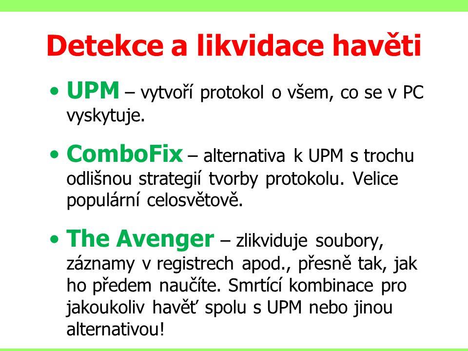 Detekce a likvidace havěti UPM – vytvoří protokol o všem, co se v PC vyskytuje. ComboFix – alternativa k UPM s trochu odlišnou strategií tvorby protok