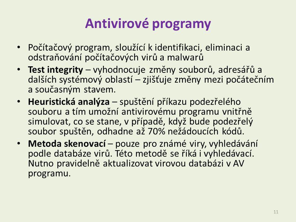 Antivirové programy Počítačový program, sloužící k identifikaci, eliminaci a odstraňování počítačových virů a malwarů Test integrity – vyhodnocuje změny souborů, adresářů a dalších systémový oblastí – zjišťuje změny mezi počátečním a současným stavem.
