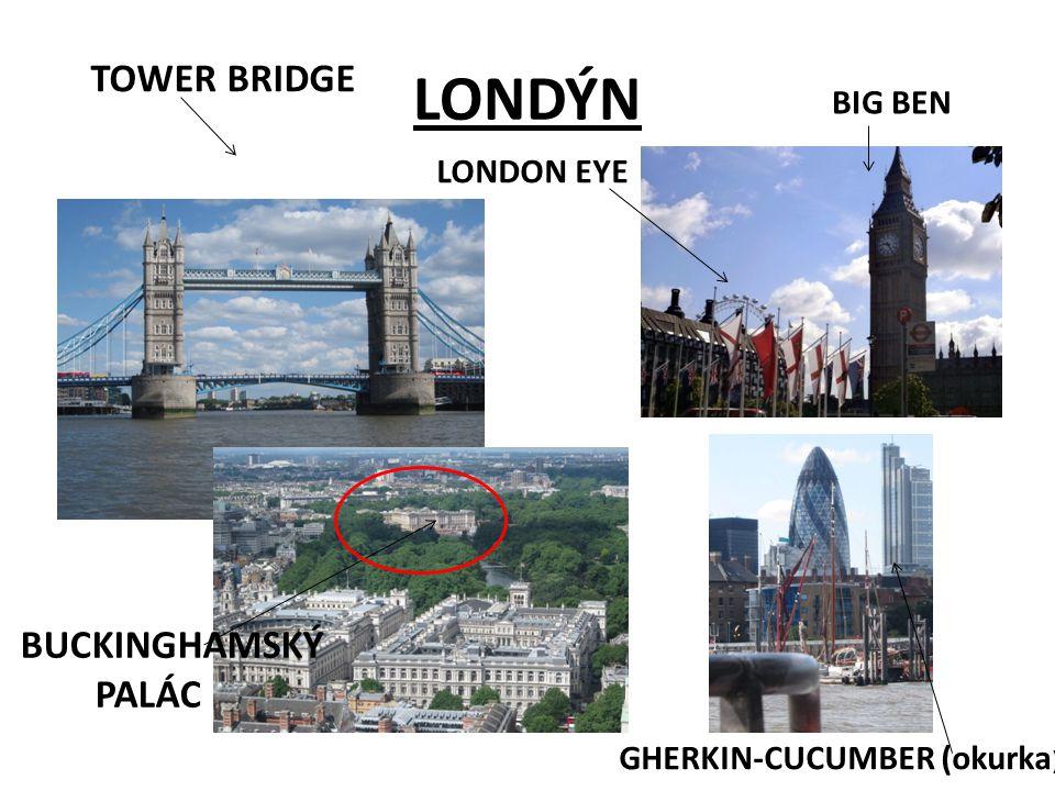 LONDÝN BUCKINGHAMSKÝ PALÁC TOWER BRIDGE BIG BEN LONDON EYE GHERKIN-CUCUMBER (okurka )