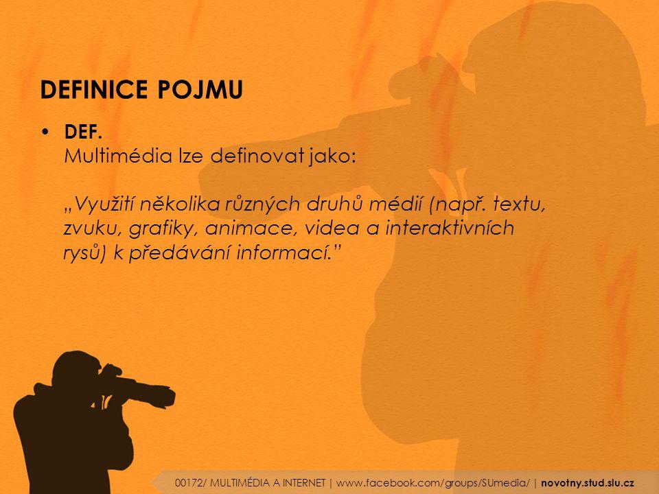 """DEFINICE POJMU DEF. Multimédia lze definovat jako: """"Využití několika různých druhů médií (např. textu, zvuku, grafiky, animace, videa a interaktivních"""