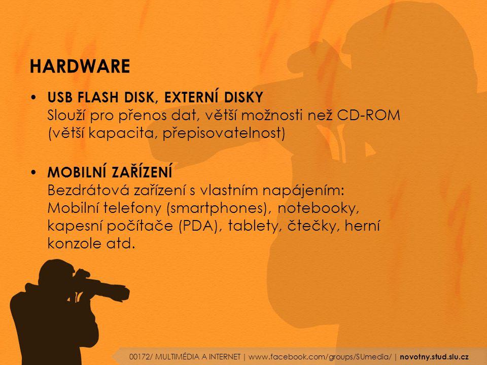 HARDWARE USB FLASH DISK, EXTERNÍ DISKY Slouží pro přenos dat, větší možnosti než CD-ROM (větší kapacita, přepisovatelnost) MOBILNÍ ZAŘÍZENÍ Bezdrátová