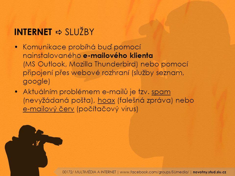INTERNET  SLUŽBY Komunikace probíhá buď pomocí nainstalovaného e-mailového klienta (MS Outlook, Mozilla Thunderbird) nebo pomocí připojení přes webov