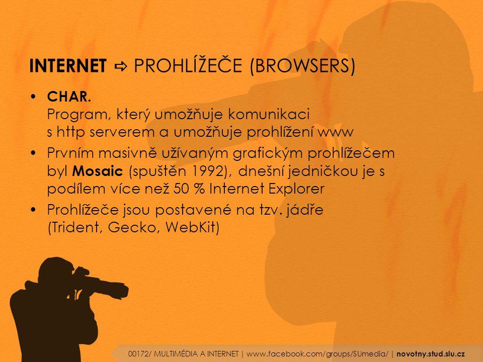 INTERNET  PROHLÍŽEČE (BROWSERS) CHAR. Program, který umožňuje komunikaci s http serverem a umožňuje prohlížení www Prvním masivně užívaným grafickým