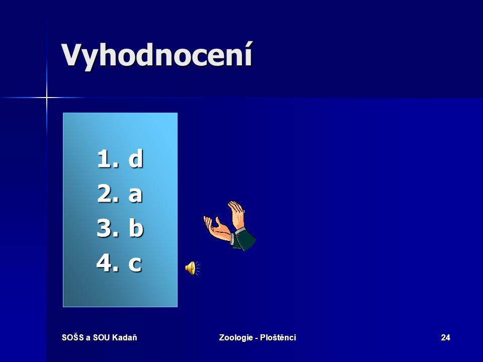 SOŠS a SOU KadaňZoologie - Ploštěnci23 Které pojmy spolu souvisí? 1. 1.Skolex 2. 2.Miracidium 3. 3.Hermafrodit 4. 4.Boubel a) a) 1. generace motolice