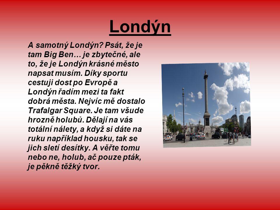 Londýn A samotný Londýn.