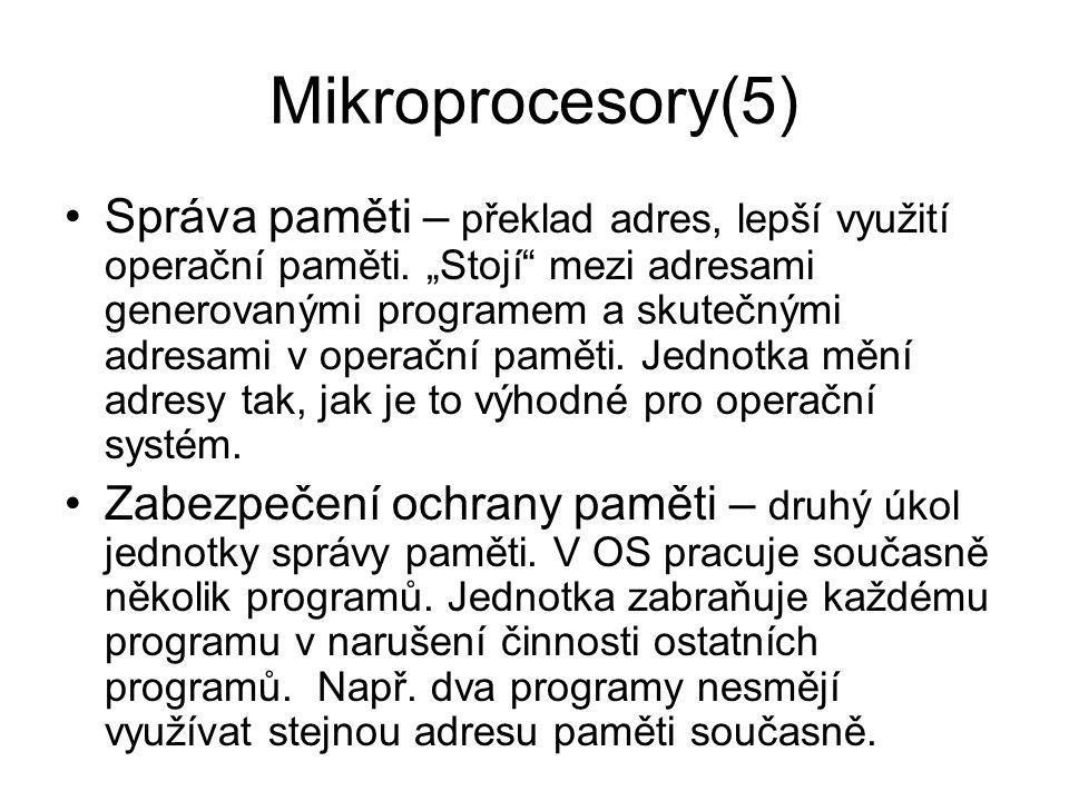 """Mikroprocesory(5) Správa paměti – překlad adres, lepší využití operační paměti. """"Stojí"""" mezi adresami generovanými programem a skutečnými adresami v o"""