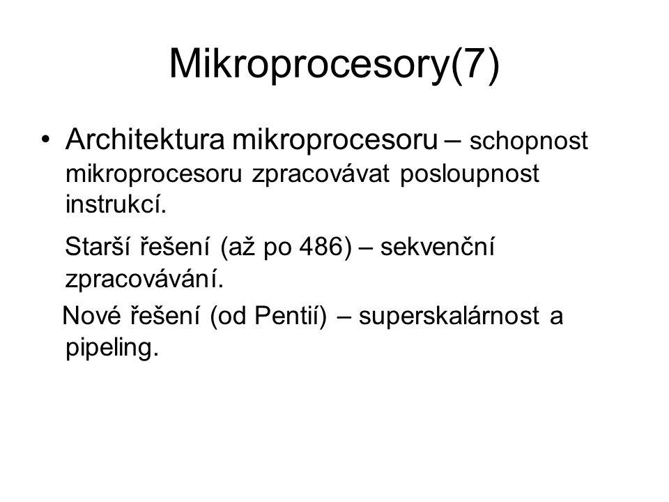 Mikroprocesory(7) Architektura mikroprocesoru – schopnost mikroprocesoru zpracovávat posloupnost instrukcí. Starší řešení (až po 486) – sekvenční zpra