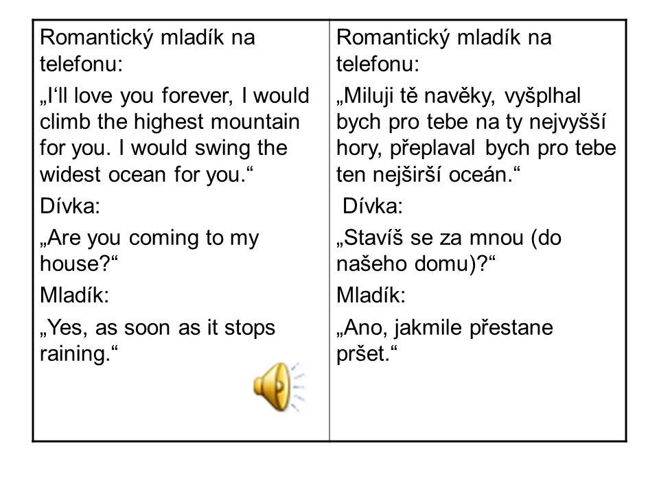 "Romantický mladík na telefonu: ""I'll love you forever, I would climb the highest mountain for you."