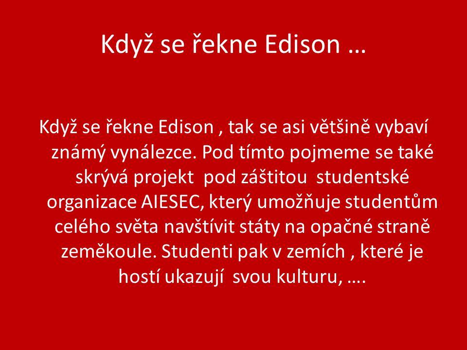 Když se řekne Edison … Když se řekne Edison, tak se asi většině vybaví známý vynálezce. Pod tímto pojmeme se také skrývá projekt pod záštitou students