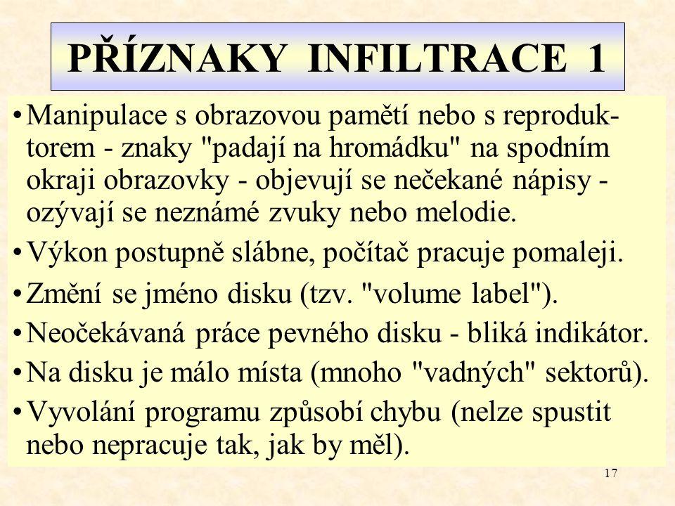 16 SEZNAM 282 boot virů – pro zajímavost 15Years, 15Years.B, 3apa3a, 3apa3a, 3apa3a, 3apa3a, 3apa3a.C, ABCD, ABCD.B, Aircop, Aircop.Ng, Aircot, Alive, Angelina, Anticad, AntiCMOS, AntiCMOS.D, AntiEXE, Are_Three, Arianna, Autumnal.3072, Azusa, B1, B2, Baboon, Back_to_USSR, Bap.1536.A, Bap.1536.B, Basic, Beryllium, Beryllium, Big Italian, Bleah.G, Blinky, Boot 437, Bootcom, BootExe, Brain, Brasil, Bravo, Bunny, BUPT9146, Bye, Cancer, Catman, Chance, Chance.B, Changsha, Chinese Fish, Civil Defence, Clock, CmosDeath, Comptrojan, Computer Ogre, Crazy- 9, CrazyBoot, Cruel.A, Da Boys, Daniela, DAS_Boot, Defo, Defo, Delwin, Demo Boot, Den Zuk, Den Zuk variant, Denzuk.Ohio, Devil, Diablo, Dinamo, DiskWasher, Ebola.6001, Eco, Eco.B, EDV, Edwin, Empire.MS.PC.AT, Evil Empire, Evil Empire B, Evil Empire D, Exebug, Exebug.B, Exebug.C, Exebug.F, Exebug.Hooker, Fat Avenger, Feint, Feint.B, Filler, Findme, Finnish Sprayer, Fitw, Flagiarist, Flame, Flip, Fono.19968, Form, Form 2, Form-Stir, Frankenstein, Galicia, Gold Bug, Gullion, Gwar, Hdzap Trojan, Hemlock, Hidos, Ibex, Ignorant, Ignorant, Int_10, Int_aa, Int12, Int40, IntCE, Intruder Boot, Invader, Invisible, IR&MJ, IR&MJ, J&M, Joshi, Joshi B, Jumper.A, Jumper.B, June 4, Junkie, Kaczor, Kenya, Keydrop, Kiev 2049, Kitty, Korea, Krsna, Kua.4608, Lamerman.A, Lamerman.B, Laoduong, Lbc-Njh2, Leandro, Leszoptad 1, Leszoptad 2, Lilith, LTS, LZR, Mail, Mardi, Mega, Michael.A, Michael.B, Michelangelo, Michelangelo D, Micro Cops, MID_NIGH, Mik, Military, MISIS, MISIS.c, Moloch, Mongolian, Monkey 1, Monkey 2, Monkey 4, MultiAni, Music Bug, Nail, Narcosis, Natas, Natas, Near Dark, Neuroquila, Neuroquila, No_Int, NOP, Oak, One Half.3544, One Half.3570, Ordure, Ornate, Ozpar_bt, Ozterm boot, Parity, Parity B, Parity.c, Parity.enc, Pasta, Patras, Paula, Payback, Peanut.443, Peanut.443, Peanut.444, Peanut.444, Peanut.445, Peanut.445, Peanut.446, PeterII, PG, Phi, Ping Pong/Typo, Pofu.3786, Pofu.5392/5552, Predator, Pretty, Print Screen, Pur`cyst