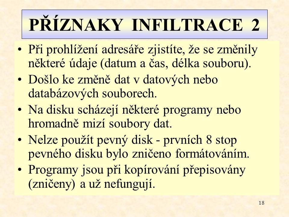 17 PŘÍZNAKY INFILTRACE 1 Manipulace s obrazovou pamětí nebo s reproduk- torem - znaky