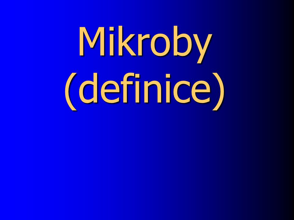 Mikroby (definice)