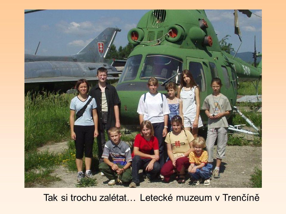 Vzdálení i blízcí… Navštívili jsme náš družební – Trenčínský kraj. Naši hostitelé byli velmi pozorní a připravili zajímavý program. S lítostí jsme vzp