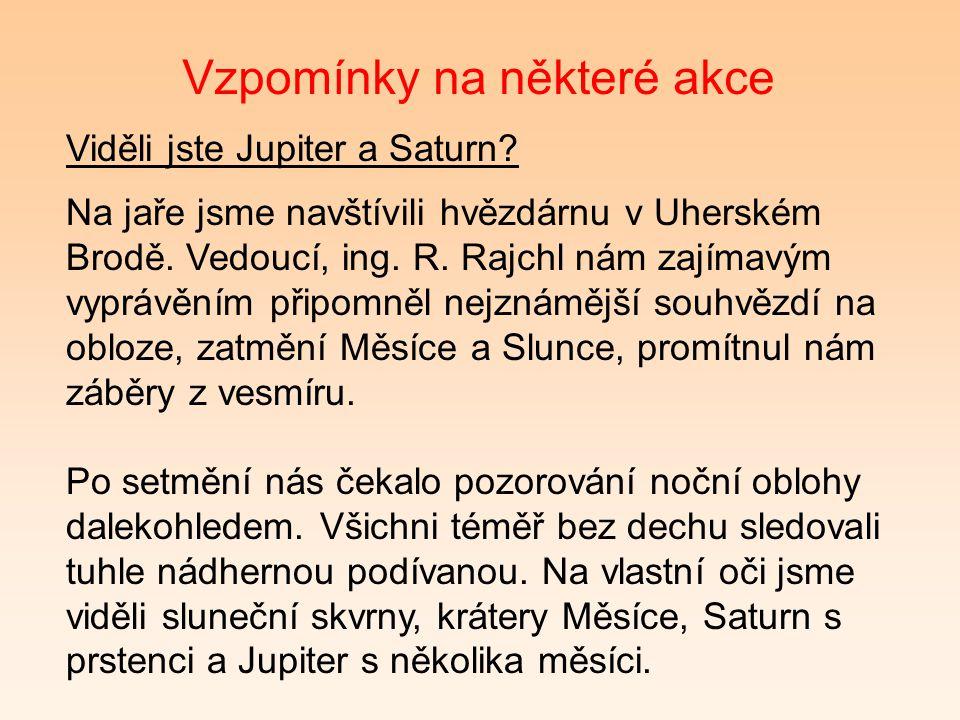 Vzpomínky na některé akce Viděli jste Jupiter a Saturn.