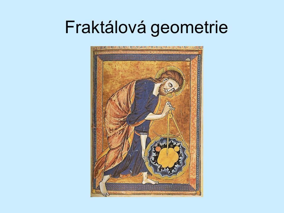 """Definice fraktálů Mandelbrot : """"Fraktály se charakterizují intuitivním a pracovním způsobem prostřednictvím obrázků či množin, které by se mohly označit za fraktální, a přitom se vyhýbáme jejich definování matematickým a kompaktním způsobem"""