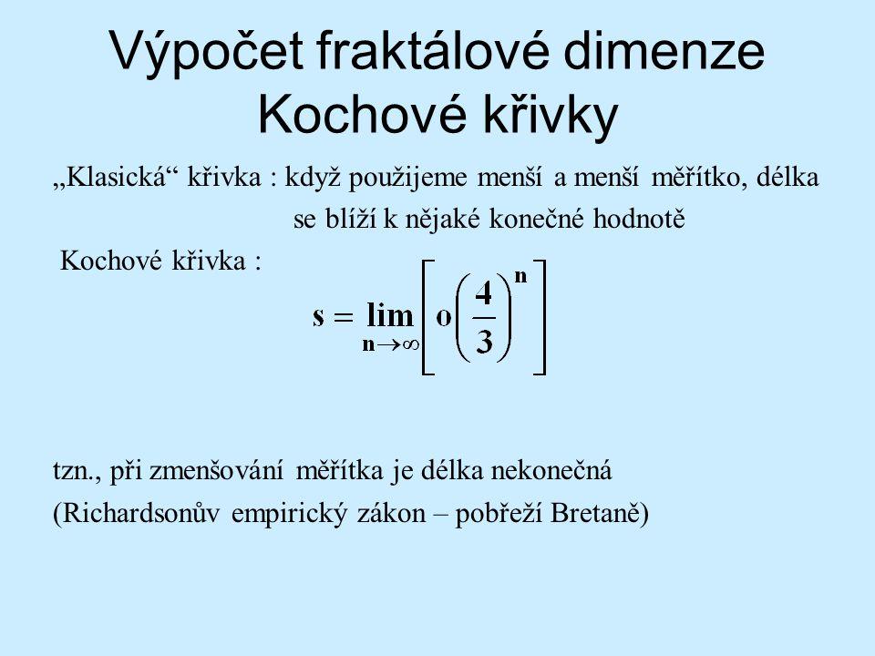 """Výpočet fraktálové dimenze Kochové křivky """"Klasická"""" křivka : když použijeme menší a menší měřítko, délka se blíží k nějaké konečné hodnotě Kochové kř"""