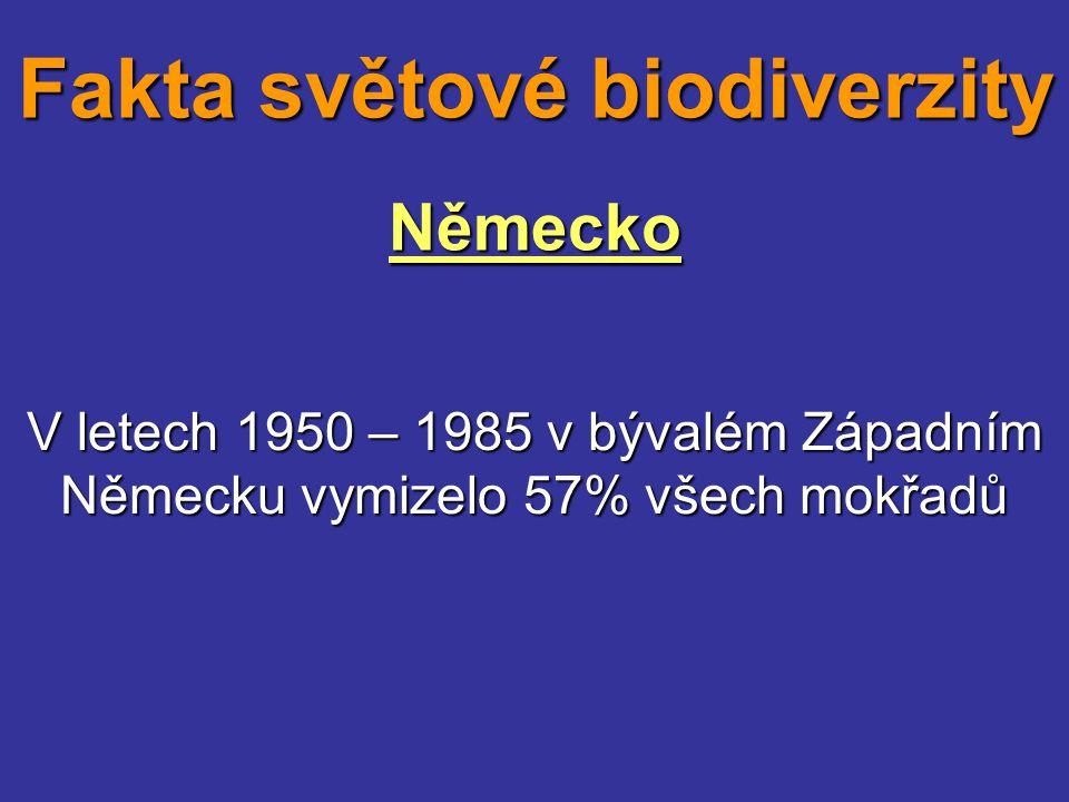 Německo V letech 1950 – 1985 v bývalém Západním Německu vymizelo 57% všech mokřadů Fakta světové biodiverzity