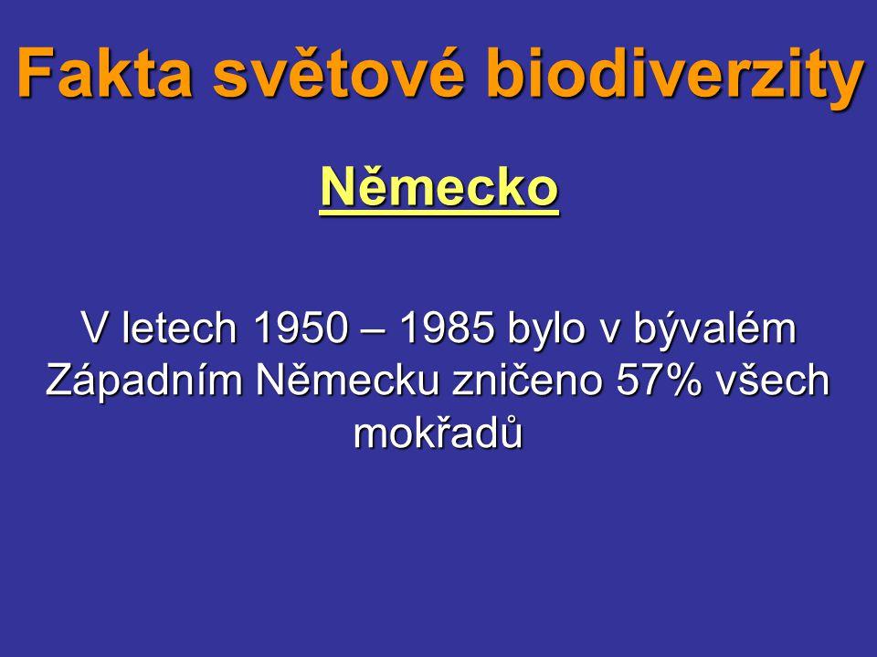 Německo V letech 1950 – 1985 bylo v bývalém Západním Německu zničeno 57% všech mokřadů Fakta světové biodiverzity